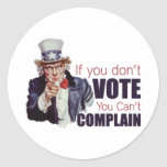 If you don't vote, you can't complain stickers
