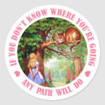 IF YOU DON'T WHERE YOU'RE GOING,  ANY PATH WILL DO CLASSIC ROUND STICKER