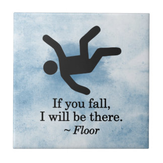 If you Fall, I will be There - Floor Ceramic Tile