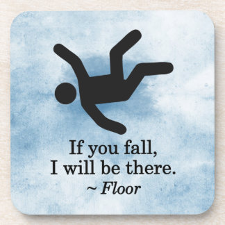 If you Fall, I will be There - Floor Coaster