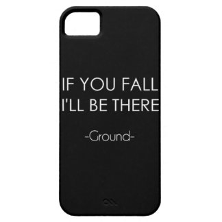 If you fall Ill be there-ground case