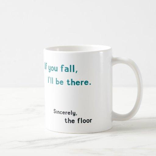 If you fall coffee mug