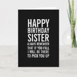 "If You Fall Sister Funny Happy Birthday Card<br><div class=""desc"">Remind them just how special a sister they are with this funny birthday card. A Happy Birthday card in black and white with bold,  modern typography. .</div>"