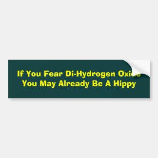 If You Fear Di-Hydrogen OxideYou May Already Be... Car Bumper Sticker