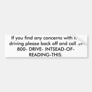 If you find any concerns with my driving please... car bumper sticker