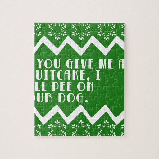 If you give me a Fruitcake... funny design Puzzles