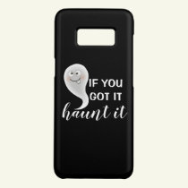 If You Got It Haunt It | Halloween Case-Mate Samsung Galaxy S8 Case
