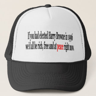 If you had elected Harry Browne Trucker Hat
