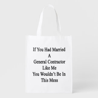 If You Had Married A General Contractor Like Me Yo Grocery Bags