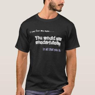 """""""If You Had My Eyes"""" Haiku T-Shirt"""