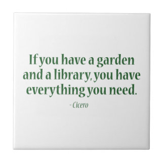 If You Have A Garden & A Library Ceramic Tile