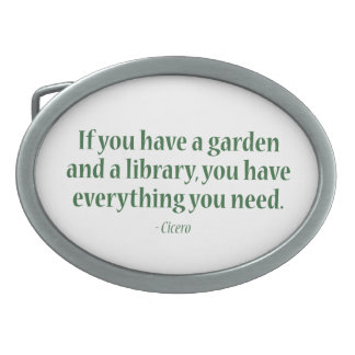 If You Have A Garden & A Library Oval Belt Buckle