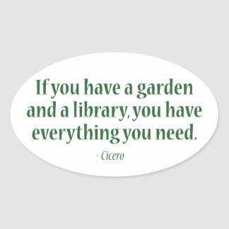 If You Have A Garden & A Library Oval Sticker
