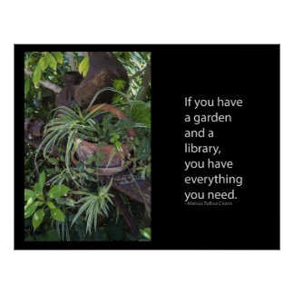 If you have a garden and a library you have poster