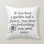 If You Have A Garden Throw Pillow