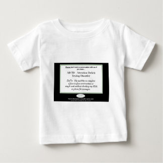 If you have Attention Deficit Texting Disorder... Baby T-Shirt