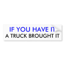 if you got it  a truck brought it