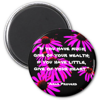 """""""If you have much..."""" Magnet"""