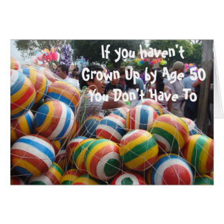 If You Haven't Grown Up by 50, You Don't Have To Card
