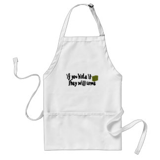 If You Hide It, They Will Come! Adult Apron
