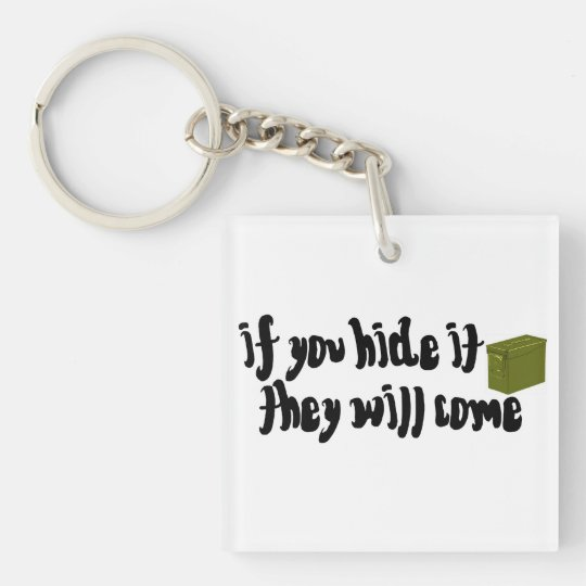 If you hide it, they will come geocaching keychain