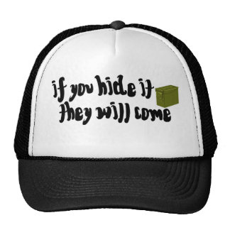 If You Hide It, They Will Come! Trucker Hat