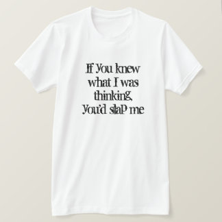 If You Knew Funny T-Shirt