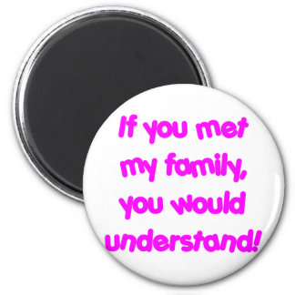 If You Knew My Family - Pink Fridge Magnet