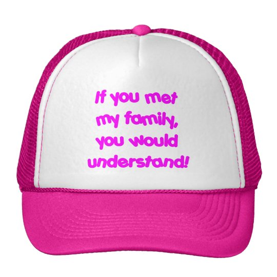 If You Knew My Family - Pink Trucker Hat