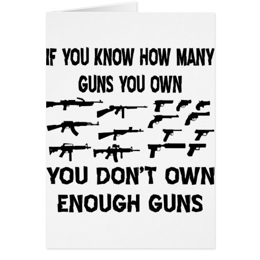 If You Know How Many Guns You Own Cards