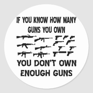 If You Know How Many Guns You Own Classic Round Sticker