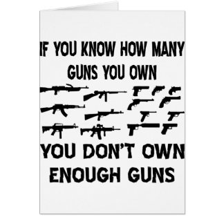 If You Know How Many Guns You Own You Don't Own Card