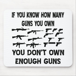 If You Know How Many Guns You Own You Don't Own Mouse Pad