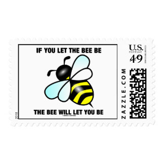 If You Let The Bee Be The Bee Will Let You Be Stamp