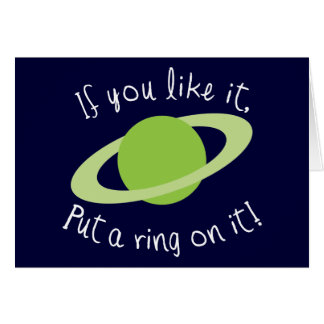 If You Like it Put a Ring on it! Card