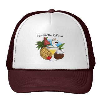 If You Like Pina Collamas Hat
