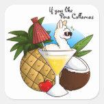 If You Like Pina Collamas Square Sticker