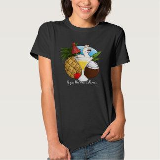 If You Like Pina Collamas Tee Shirts