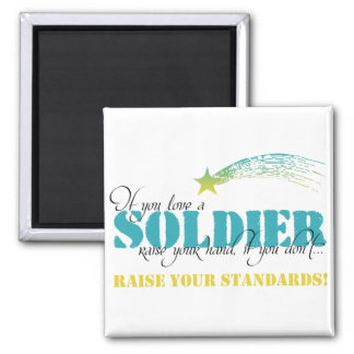 If you love a soldier raise your hand 2 inch square magnet