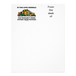 If You Love Animals You Wouldn't Mind Eating Your Letterhead