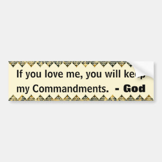 If You Love Me Keep My Commandments Bumper Sticker