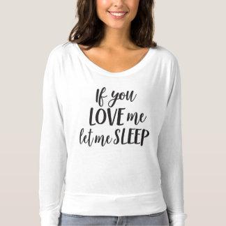 If You Love Me Let Me Sleep - Mom Shirt