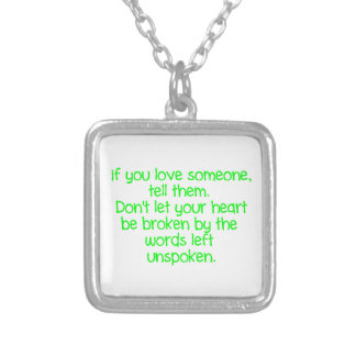 IF YOU LOVE SOMEONE TELL THEM DON'T LET YOUR HEART PERSONALIZED NECKLACE