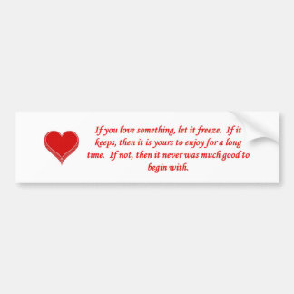 if-you-love-something-let-it-freeze bumper sticker