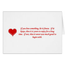 if-you-love-something-let-it-freeze greeting card