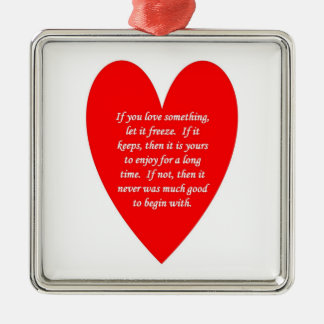 if-you-love-something-let-it-freeze metal ornament