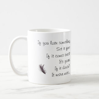 If You Love Something - Saying with image. Classic White Coffee Mug