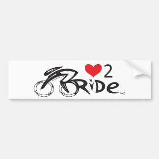 IF YOU LOVE TO  RIDE !!!! Let the world !!!!!!! Car Bumper Sticker