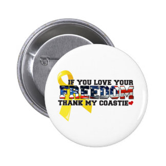 If you love your Freedom thank my Coastie Pinback Buttons