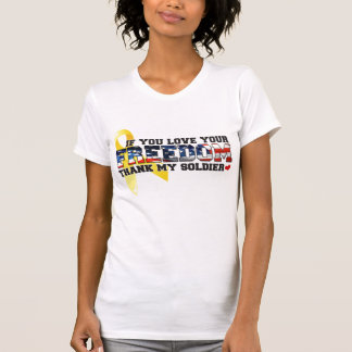 If you love your Freedom thank my Soldier Tee Shirt